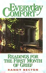 Everyday Comfort: Readings for the First Month of Grief by Randy Becton (1993-10-01)