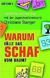 Warum fällt das Schaf vom Baum?: Gedächtnistraining mit der Jugendweltmeisterin - Christiane Stenger