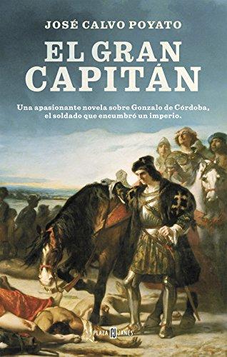 El Gran Capitán: Una apasionante novela sobre Gonzalo de Córdoba, el soldado que encumbró un imperio (EXITOS) por José Calvo Poyato