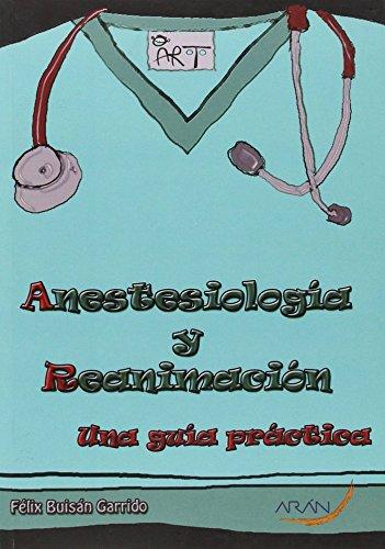 Anestesiología y reanimación. Una guía práctica