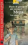 Diario de guerra del coronel mejia/War Diary of Coronal Mejia