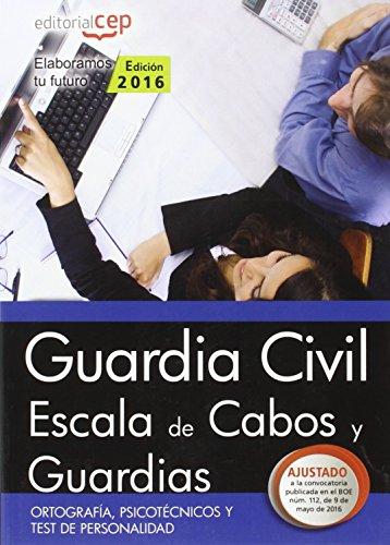 Guardia Civil. Escala de Cabos y Guardias. Ortografía, Psicotécnicos y Test de Personalidad por AA.VV