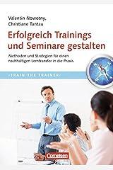 Trainerkompetenz: Erfolgreich Trainings und Seminare gestalten: Methoden und Strategien für einen nachhaltigen Lerntransfer in die Praxis Taschenbuch