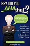Hey, Did You AHAthat?: Thought Leadership in Seven Seconds or Less! Build Your Brand with AHAthat! (English Edition)
