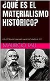 ¿QUÉ ES EL MATERIALISMO HISTÓRICO?: COLECCIÓN RESÚMENES UNIVERSITARIOS Nº 707
