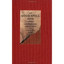 The Good Spell Book: Love Charms, Magical Cures, and Other Practical Sorcery by Gillian Kemp (1999-01-15)