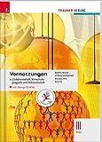 Vernetzungen - Globalwirtschaft, Wirtschaftsgeografie und Volkswirtschaft III HLW inkl. Übungs-CD-ROM