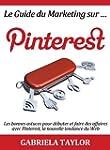 Le Guide du Marketing sur Pinterest:...