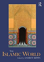 The Islamic World (Routledge Worlds)