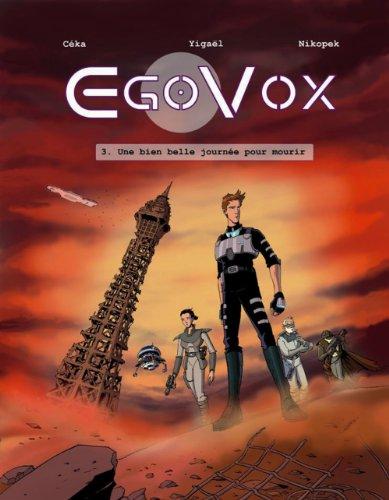 Egovox - tome 3 Une bien belle journée pour mourir (3)