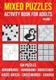 Puzzle Book for Adults Mixed: Arrowwords, Crossword, Kriss Kross, Wordsearch, Sudoku & Nonogram Variety Puzzlebook (UK…