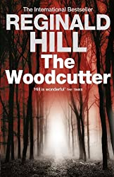 The Woodcutter by Reginald Hill (2010-07-22)