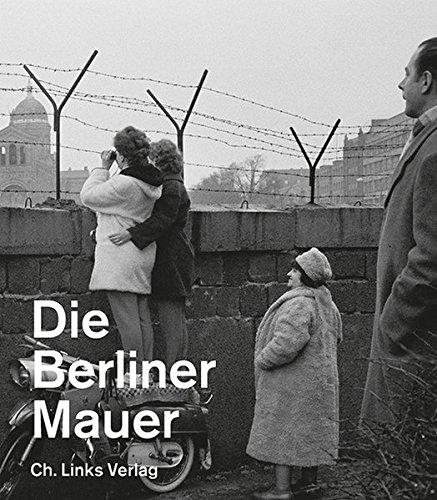 Die Berliner Mauer (Ausstellungskatalog der Gedenkstätte Berliner Mauer)