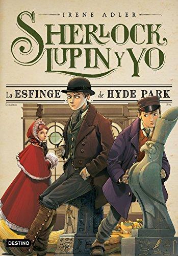 La esfinge de Hyde Park: Sherlock, Lupin y yo 8 por Irene Adler