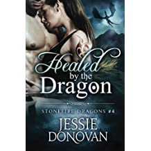 Healed by the Dragon (Stonefire Dragons) (Volume 3) by Jessie Donovan (2015-06-17)