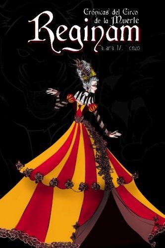 Reginam: Volume 1 (Crónicas del circo de la muerte)