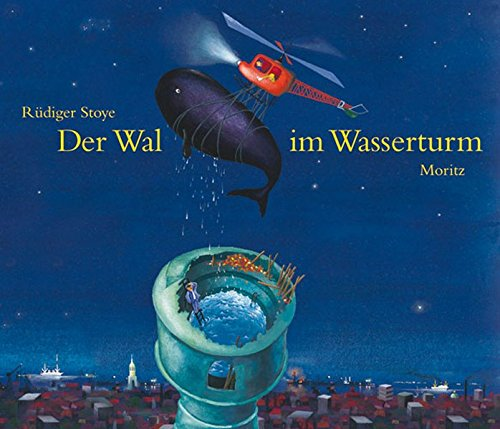 Der Wal im Wasserturm: Neuausgabe der Ausgabe von 1971