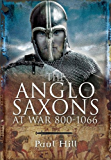 The Anglo Saxons at War 800-1066