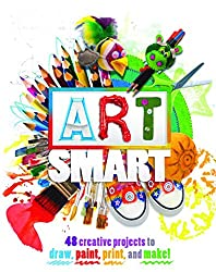 [Art Smart: 48 Projects to Draw, Paint, Print and Make!] (By: Traci Bunkers) [published: June, 2013]