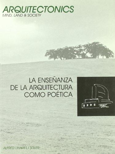 La enseñanza de la arquitectura como poética (Arquitectònics llibres) por Alfred Linares Soler