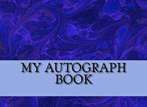 My Autograph Book: Blank Unlined Journal for Memories - Place for Dates: Volume 7 (Autograph Books)