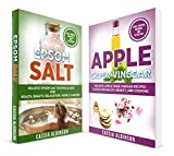 Beauty Health Best Deals - Health: 2 in 1 Bundle: Apple Cider Vinegar & Epsom Salt (Holistic Recipes for Health, Beauty & Home) (Naturopathy, Natural Remedies) (English Edition)