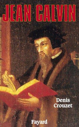 Jean Calvin (Biographies Historiques) par Denis Crouzet
