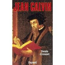 Jean Calvin (Biographies Historiques)