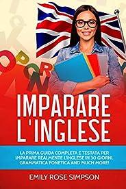 Imparare L'inglese: La prima guida completa e testata per imparare realmente l'inglese in 30 giorni. G
