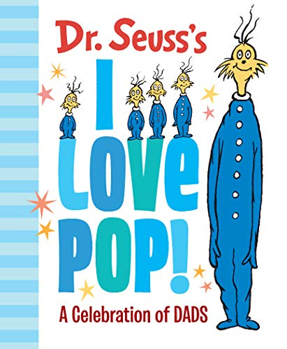 Dr. Seuss's I Love Pop!: A Celebration of Dads