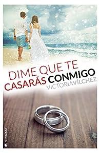 Dime que te casarás conmigo par  Victoria Vílchez Donate