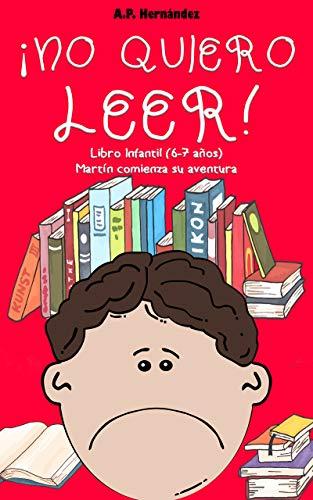 No quiero leer!: Libro infantil (6 - 7 años). Martín comienza su ...
