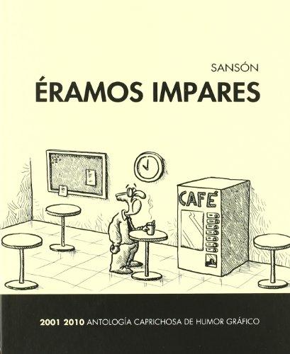 Éramos impares, 2001-2010 : antología caprichosa de humor gráfico Cover Image