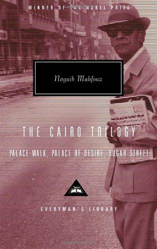 The Cairo Trilogy: Palace Walk, Palace of Desire, Sugar Street (Everyman's Library)