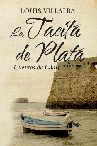 La Tacita de Plata, Cuentos de Cádiz por Louis Villalba