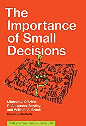 Importance of Small Decisions (Simplicity: Design, Technology, Business, Life)