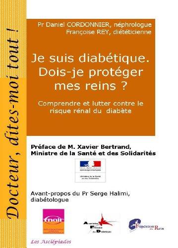 Je suis diabétique. Dois-je protéger mes reins ? (Docteur, dites-moi tout ! t. 12) par Daniel Cordonnier