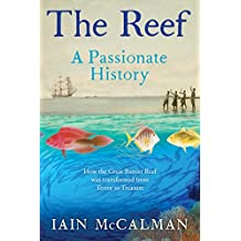 The Reef: the Great Barrier Reef from Captain Cook to climate change