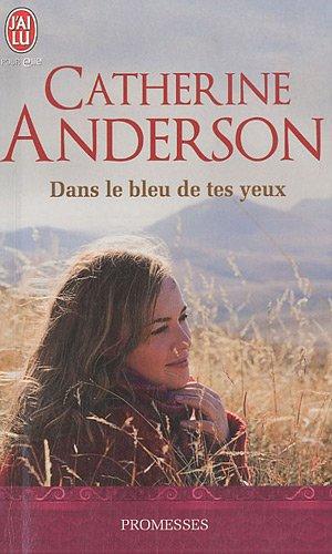 Dans le bleu de tes yeux par Catherine Anderson