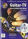Guitar-TV: Gitarrenschule ohne Noten: Das Gitarrenbuch mit DVD - so kann jeder Gitarre lernen! - Reinhold Pomaska