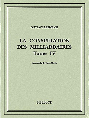Couverture du livre La conspiration des milliardaires IV
