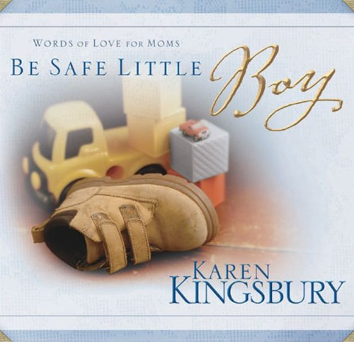 Be Safe Little Boy Words Of Love For Moms