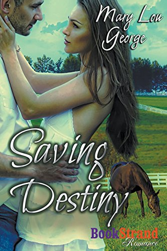 Saving Destiny (Bookstrand Publishing Romance)