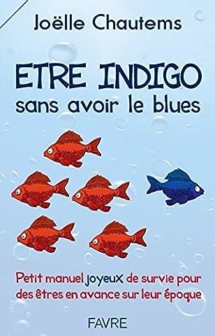 Etre indigo sans avoir le blues