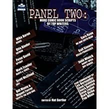 Panel Two: More Comic Book Scripts By Top Writers (Panel One Scripts by Top Comics Writers Tp (New Prtg))