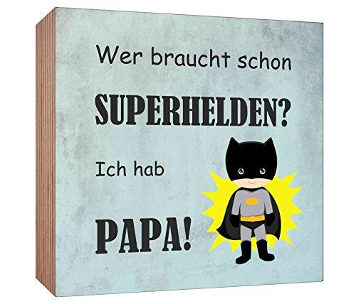 Holzschild Wer braucht schon Superhelden Ich hab Papa Holzbild zum hinstellen oder aufhängen Bild mit Spruch aus Holz Wandschild (Superhelden Schild)