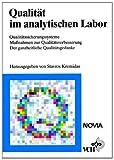 Qualität im analytischen Labor: Qualitätssicherungssysteme/Massnahmen zur Qualitätssicherung/Der ganzheitliche Qualitätsgedanke -