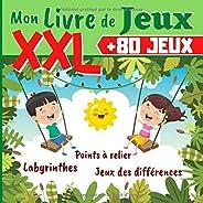 Mon Livre de Jeux XXL +80 JEUX: Labyrinthes, Dessins point par point, Jeux des Différences - Livre de jeux pour enfant - 120