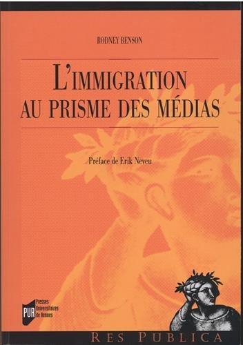 L'immigration au prisme des médias: Préface de Erik Neveu