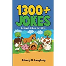 [1300+ Jokes: Animal Jokes for Kids (Funny Jokes for Kids)] [By: Laughing, Johnny B.] [August, 2015]